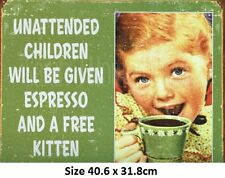 Unattended Children Will be Given Espresso  & Free Kitten Tin Sign 1557