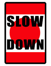 SLOW DOWN Sign..Keep the Criminals Away..Aluminum..NO RUST..Safety Sign,,slow