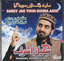 SAREY JAG TOON SOHNA AAYA - SHAKEEL ASHRAF - VOL 6 - NEW NAAT CD - FREE UK POST