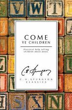 Come Ye Children : Practical Help telling People about Jesus by Charles...