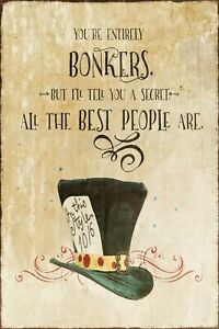 Alice in Wonderland Mad Hatter saying/quote Vintage Retro Style Metal Sign