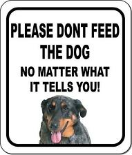 Please Dont Feed The Dog Beauceron Metal Aluminum Composite Sign