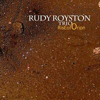 RUDY ROYSTON TRIO - RISE OF ORION   CD NEW!