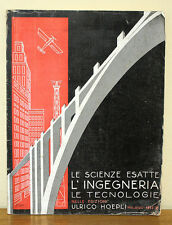 MANUALI HOEPLI - LE SCIENZE ESATTE L'INGEGNERIA LE TECNOLOGIE 1932