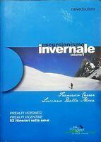 Escursionismo invernale - Volume 1 - 52 itinerari sulla neve -N