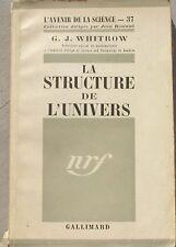 La Structure de l'Univers - G.J Whitrow - L'avenir de la Science  -37 - NRF 1955