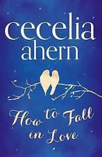 How to Fall in Love by Cecelia Ahern (Paperback, 2013)