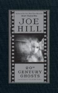 20th Century Ghosts Joe Hill Hardcover Used - Very Good