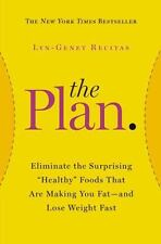 "The Plan: Eliminate the Surprising ""Healthy"" Foods That Are Making You Fat - NEW"