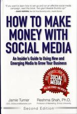 How to Make Money with Social Media: An Insider's Guide to Using New and Emergin