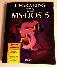 1991 UPGRADING TO MS-DOS 5 Que Manual Installation Tips Performance Techniques
