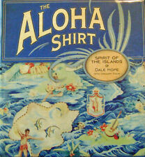 Dale Fashion Hope / The Aloha Shirt Spirit of the Islands Signed 1st ed 2000