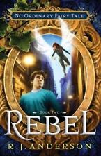 Rebel (No Ordinary Fairy Tale Series Book 2) by R.J. Anderson Paperback Book NEW