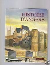 HISTOIRE D'ANGERS Privat Editeur 1984 Lebrun