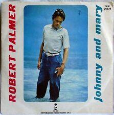 "ROBERT PALMER JOHNNY AND MARY b/w IN WALKS LOVE AGAIN 45 GIRI 7"" ISLAND"