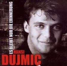 HANSI DUJMIC - ES BLEIBT NUR DIE ERINNERUNG (BEST OF)   CD NEU