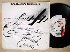"T.V. Smith's Explorers Tomahawk Cruise A1 B1 UK 7"" The Adverts 1981 NM"