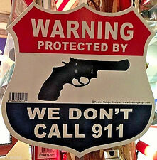 """We Don't Call 911"" Decorative Sign"
