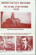 HOOD COUNTY TEXAS HISTORY in PICTURE & STORY, 1978