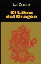 El Libro Del Dragon : Gnosis Hiperborea by Juan Laborde-La Croce (2014,...