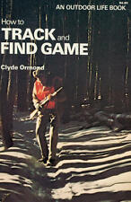 How to Track and Find Game (An Outdoor Life Book)