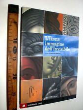 2007 PELLEGRINI  L'IKONA IMMAGINE DELL'INVISIBILE LIBRO RELIGIONE BOLOGNA  SC 51