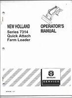Original OEM New Holland Model 7314 Quick Attach Loader Operators Owners Manual
