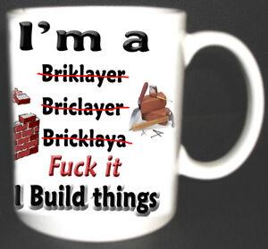 I'M A BRICKLAYER MUG I BUILD THINGS FUNNY CUP PRESENT Coffee Tea Novelty TROWEL