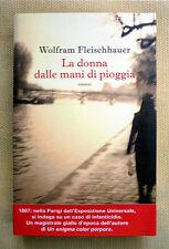 Wolfram Fleischhauer, La donna dalle mani di pioggia, Ed. Longanesi, 2008