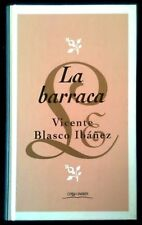 LA BARRACA - Vicente Blasco Ibañez - SPAIN LIBRO / BOOK - Tapa Dura - Como Nuevo