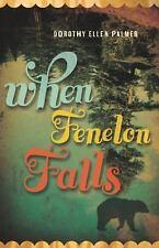 When Fenelon Falls by Dorothy Ellen Palmer (2006, Paperback) Brand New!