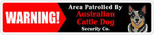 """*Aluminum* Warning Area Patrolled By Australian Cattle 4""""x18"""" Metal Novelty Sign"""