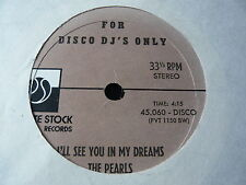 """THE PEARLS...I'LL SEE YOU IN MY DREAMS PRIVATE STOCK PROMO 10"""" DISCO SOUL RECORD"""