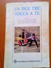 Uno Due Tre Tocca a te - Giochi , filastrocche , conte - Padova e Rovigo - 1984