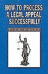 How to Process a Legal Appeal Successfully (Paperback or Softback)