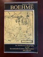 Boehme : An Intellectual Biography of the Seventeenth-Century Philosopher and...