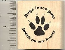 Dog Rubber Stamp, Leave paw prints on our hearts Saying E4902 WM