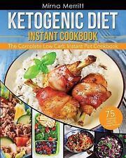 Ketogenic Diet Instant Pot Cookbook : The Complete Low Carb Instant Pot...