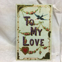 Vintage Postcard Embossed To My Love Greeting Floral Motif Ornate