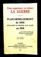 POUR SUPPRIMER LA GUERRE  -PLAN Henri DEMONT de 1908 Proposé aux ALLIES en 1918