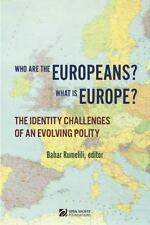 Who are the European? What is Europe? (Exploring Europe's Future), , Bahar Rumel