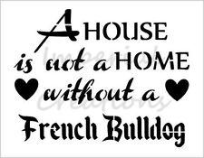 """FRENCH BULLDOG HOME"" House Dog Breed 8.5"" x 11"" Stencil Plastic Sheet NEW S286"