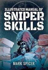 Illustrated Manual of Sniper Skills by Mark Spicer (2017, Paperback)