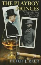 The Playboy Princes: The Apprentice Years of Edward VII and VIII, Beer, Peter