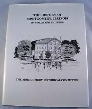 The History of Montgomery, Illinois in Words and Pictures 1st Edition Book NICE!