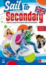 Sail to Secondary + CD Raffaello Celtic Publishing Scuola Primaria, classe 5°