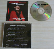 CD GIVE ME A HONKY TONK NIGHT ( ANY OLD DAY ) DENNIS WHEELER 10 TITRES COUNTRY