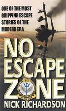 Very Good, No Escape Zone: One Man's True Story of a Journey to Hell, Nick Richa