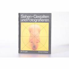 De Gruyter / Ernst A. Weber - Sehen - Gestalten und Fotografieren - BUCH - DE