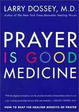 Prayer Is Good Medicine : How to Reap the Healing Benefits of Prayer by Larry D…